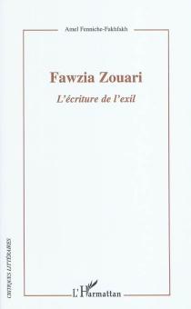 Fawzia Zouari : l'écriture de l'exil - AmelFenniche-Fakhfakh