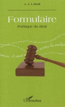 Formulaire : poétique du droit - A.A.L.Bindi