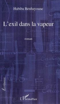 L'exil dans la vapeur - HabibaBenhayoune