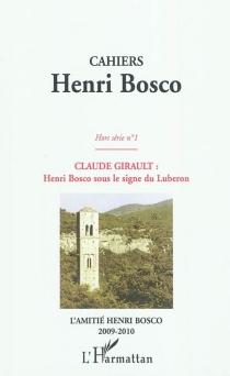Claude Girault, Henri Bosco sous le signe du Luberon - Amitié Henri Bosco
