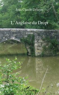 L'Anglaise du Dropt - Jean-ClaudeDelayre