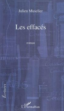 Les effacés - JulienMuselier