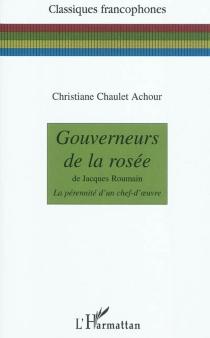 Gouverneurs de la rosée de Jacques Roumain : la pérennité d'un chef-d'oeuvre - ChristianeChaulet-Achour