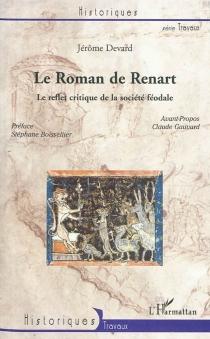 Le roman de Renart : le reflet critique de la société féodale - JérômeDevard