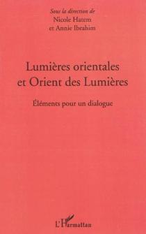 Lumières orientales et Orient des Lumières : éléments pour un dialogue -