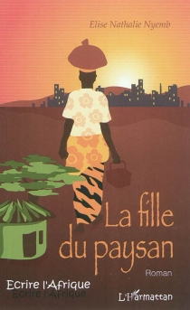 La fille du paysan - Élise NathalieNyemb