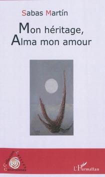 Mon héritage, Alma, mon amour - SabasMartin