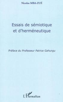 Essais de sémiotique et d'herméneutique - NicolasMba-Zué