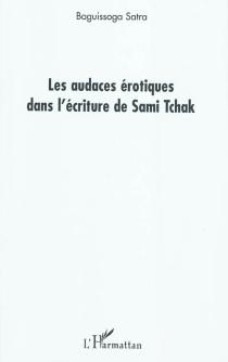 Les audaces érotiques dans l'écriture de Sami Tchak - BaguissogaSatra