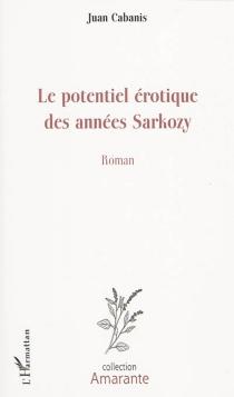 Le potentiel érotique des années Sarkozy - JuanCabanis