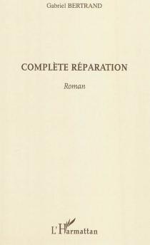 Complète réparation - GabrielBertrand