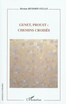 Genet, Proust : chemins croisés - MyriamBendhif-Syllas