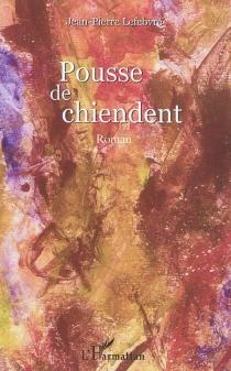 Pousse de chiendent - Jean-PierreLefebvre
