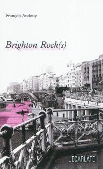 Brighton rock(s) - FrançoisAudouy