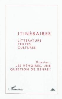 Itinéraires, littérature, textes, cultures, n° 1 (2011) -