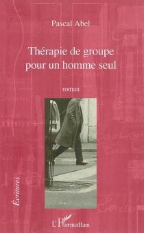 Thérapie de groupe pour un homme seul - PascalAbel