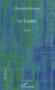 La tanière - MargueriteBourdet