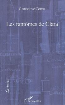 Les fantômes de Clara - GenevièveCornu