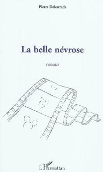 La belle névrose - PierreDelestrade