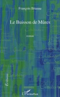 Le buisson de mûres - FrançoisBrunne
