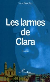 Les larmes de Clara - YvesBourdiec