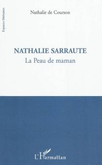 Nathalie Sarraute : la peau de maman - Nathalie deCourson