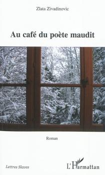 Au café du poète maudit - ZlataZivadinovic