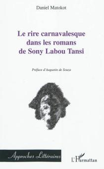 Le rire carnavalesque dans les romans de Sony Labou Tansi - DanielMatokot