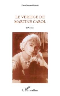 Le vertige de Martine Carole - FrankBertrand-Boissié