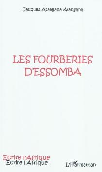 Les fourberies d'Essomba - JacquesAtangana Atangana