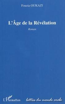 L'âge de la révélation - FouziaOukazi