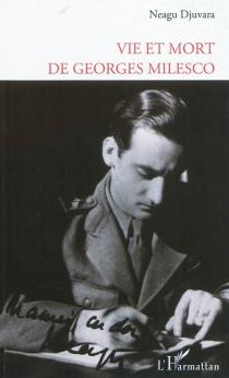 Vie et mort de Georges Milesco - Neagu M.Djuvara