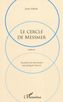 Le cercle de Messmer - Jaan Kross