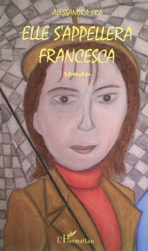 Elle s'appellera Francesca - AlessandraFra