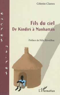 Fils du ciel : de Kindiri à Manhattan - CélestinClamra