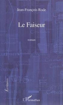 Le faiseur - Jean-FrançoisRode