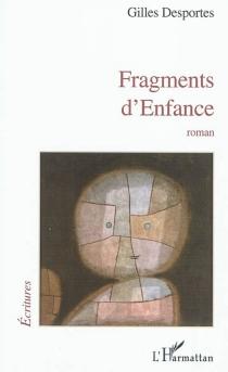 Fragments d'enfance - GillesDesportes