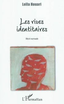 Les rives identitaires : récit nomade - LeïlaHouari