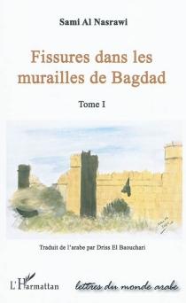 Fissures dans les murailles de Bagdad - Sami al-Nasrawi