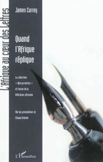 Quand l'Afrique réplique : la collection African writers et l'essor de la littérature africaine - JamesCurrey