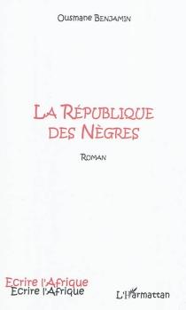 La République des Nègres - OusmaneBenjamin