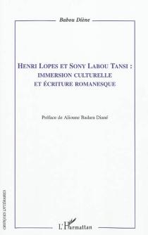 Henri Lopes et Sony Labou Tansi : immersion culturelle et écriture romanesque - BabouDiène