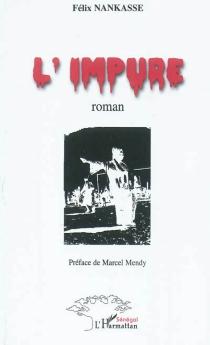 L'impure - FélixNankasse
