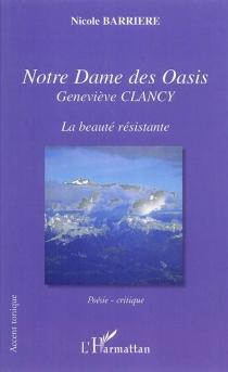Notre Dame des Oasis : Geneviève Clancy : la beauté résistante - NicoleBarrière