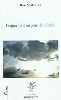 Fragments d'un journal infidèle - Hana Sanerova