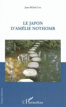 Le Japon d'Amélie Nothomb - Jean-MichelLou