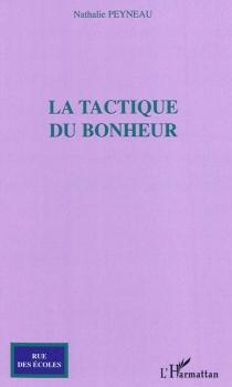La tactique du bonheur - NathaliePeyneau