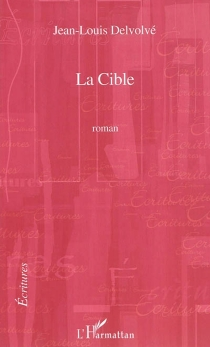 La cible - Jean-LouisDelvolvé