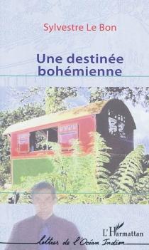Une destinée bohémienne - SylvestreLe Bon