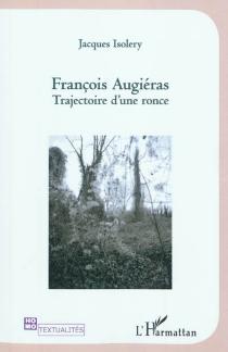 François Augérias : trajectoire d'une ronce - JacquesIsolery